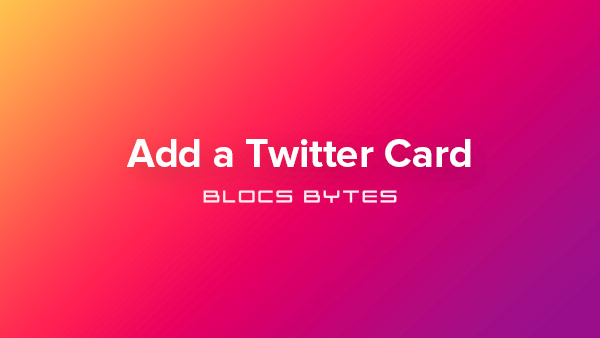 How to Add a Twitter Card