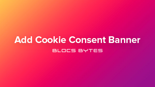 How to Add a Cookie Consent Banner