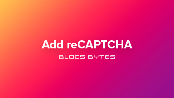 How to add reCAPTCHA to a Contact Form
